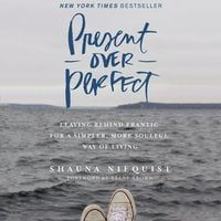 Present Over Perfect - Shauna Niequist
