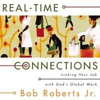 Real-Time Connections - Bob Roberts Jr