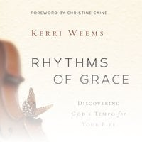 Rhythms of Grace - Kerri Weems