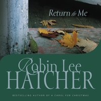 Return to Me - Robin Lee Hatcher