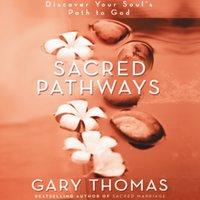 Sacred Pathways - Gary L. Thomas