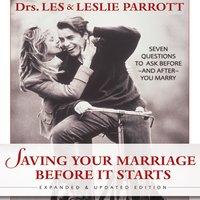 Saving Your Marriage Before It Starts - Les Parrott,Leslie Parrott