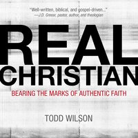 Real Christian - Todd A. Wilson