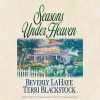 Seasons Under Heaven - Beverly LaHaye, Terri Blackstock