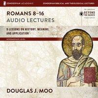 Romans 8-16: Audio Lectures - Douglas J. Moo