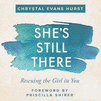 She's Still There - Chrystal Evans Hurst