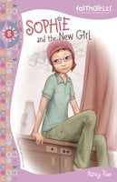 Sophie and the New Girl - Nancy N. Rue