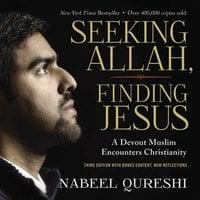 Seeking Allah, Finding Jesus - Nabeel Qureshi