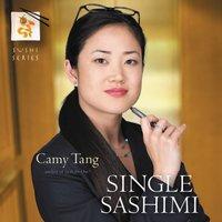 Single Sashimi - Camy Tang