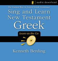 Sing and Learn New Testament Greek - Kenneth Berding