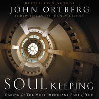 Soul Keeping - John Ortberg
