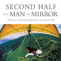 Second Half for the Man in the Mirror - Patrick Morley