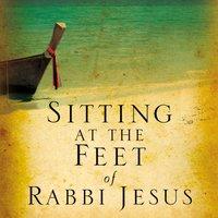 Sitting at the Feet of Rabbi Jesus - Ann Spangler, Lois Tverberg