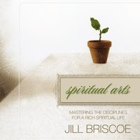 Spiritual Arts - Jill Briscoe