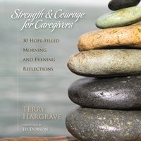 Strength and Courage for Caregivers - Terry Hargrave