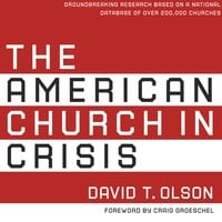 The American Church in Crisis - David T. Olson