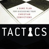 Tactics - Gregory Koukl