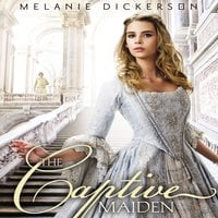 The Captive Maiden - Melanie Dickerson