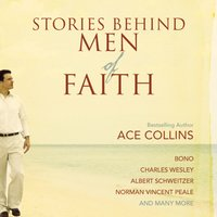Stories Behind Men of Faith - Ace Collins