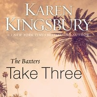 The Baxters Take Three - Karen Kingsbury