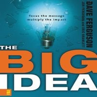 The Big Idea - Dave Ferguson, Jon Ferguson, Eric Bramlett