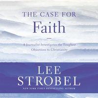The Case for Faith - Lee Strobel