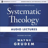 Systematic Theology: Audio Lectures - Wayne A. Grudem
