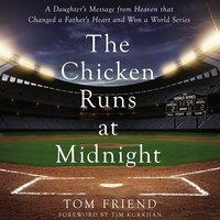 The Chicken Runs at Midnight - Tom Friend