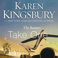 The Baxters Take One - Karen Kingsbury