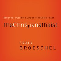 The Christian Atheist - Craig Groeschel