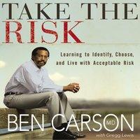 Take the Risk - Ben Carson, M.D.