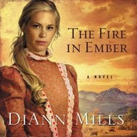 The Fire in Ember - DiAnn Mills
