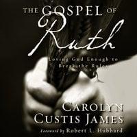 The Gospel of Ruth - Carolyn Custis James