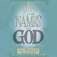 The Praying the Names of God - Ann Spangler