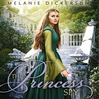 The Princess Spy - Melanie Dickerson