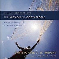 The Mission of God's People - Christopher J. H. Wright