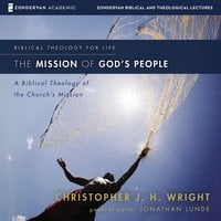 The Mission of God's People: Audio Lectures - Christopher J. H. Wright