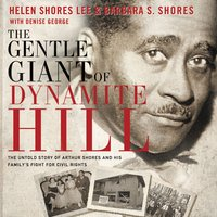 The Gentle Giant of Dynamite Hill - Helen Shores Lee, Barbara Sylvia Shores
