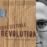 The Irresistible Revolution - Shane Claiborne