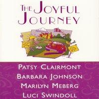 The Joyful Journey - Patsy Clairmont, Barbara Johnson, Marilyn Meberg, Luci Swindoll