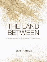 The Land Between - Jeff Manion