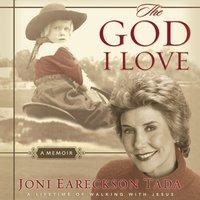 The God I Love - Joni Eareckson Tada