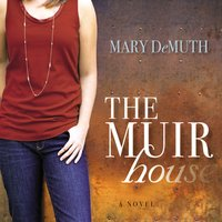 The Muir House - Mary E DeMuth