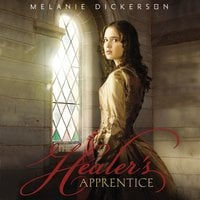 The Healer's Apprentice - Melanie Dickerson