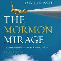 The Mormon Mirage - Latayne C. Scott