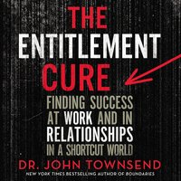 The Entitlement Cure - John Townsend