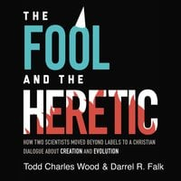 The Fool and the Heretic - Darrel R. Falk,Todd Charles Wood