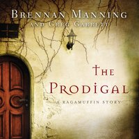 The Prodigal - Brennan Manning, Greg Garrett
