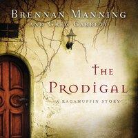 The Prodigal - Brennan Manning,Greg Garrett