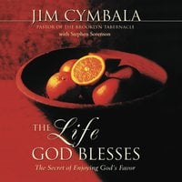 The Life God Blesses - Jim Cymbala